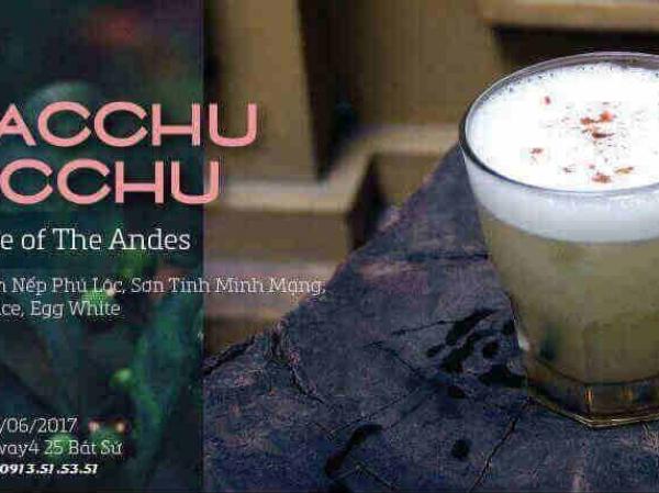 Nhà hàng Highway4 – Tuyệt phẩm đồ uống Macchu Pacchu