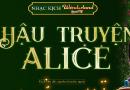Nhạc kịch Wonderland: HẬU TRUYỆN ALICE